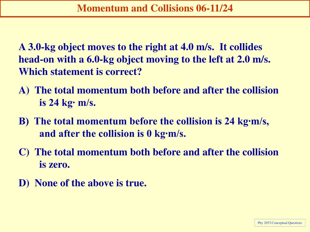 Momentum and Collisions 06-11/24