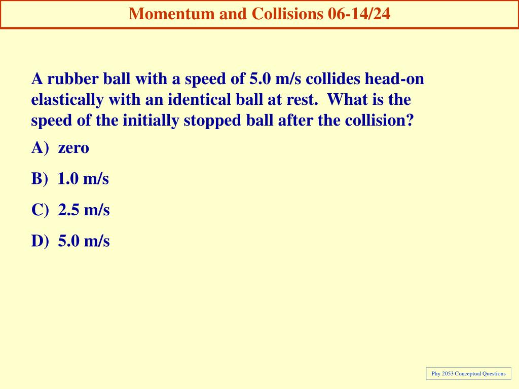 Momentum and Collisions 06-14/24