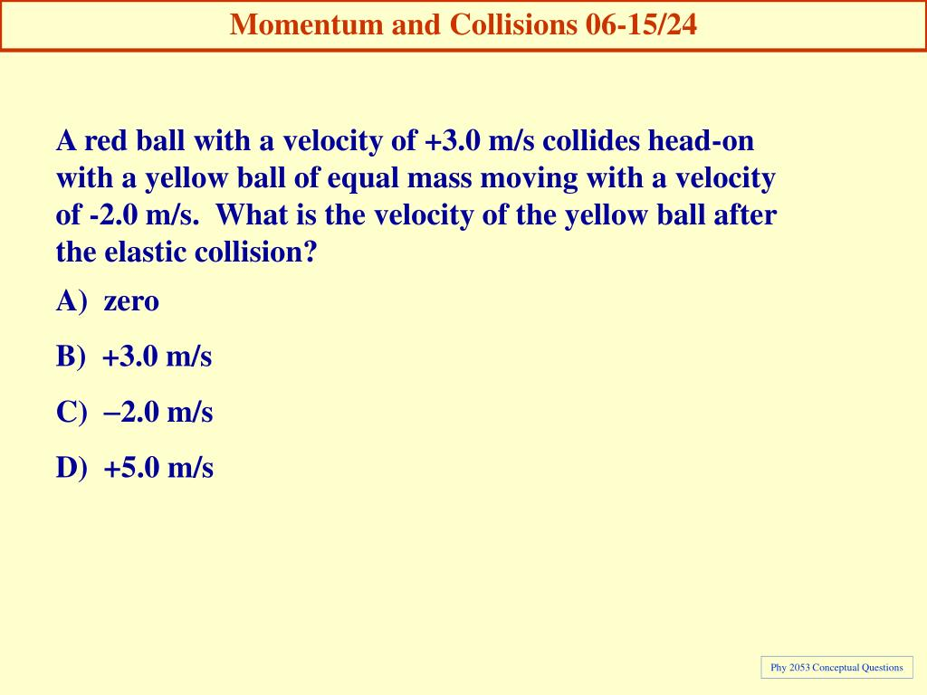 Momentum and Collisions 06-15/24