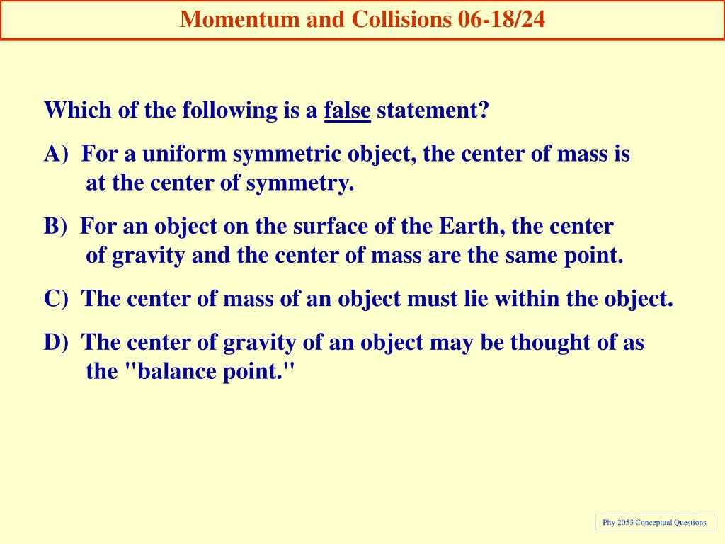 Momentum and Collisions 06-18/24