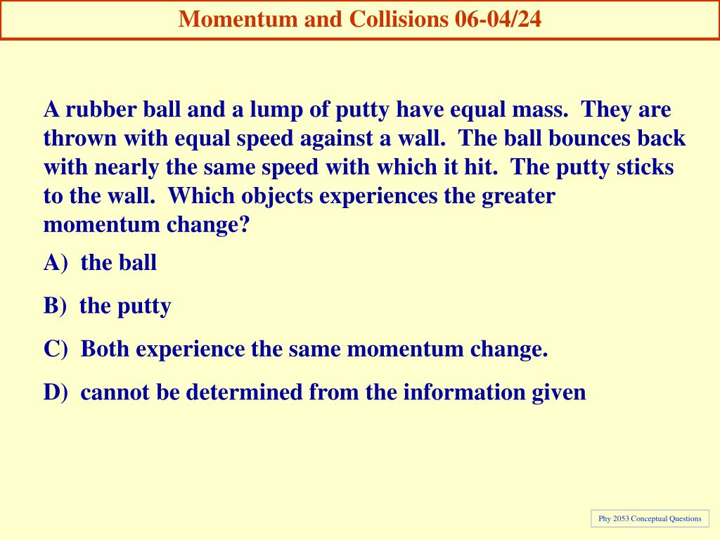 Momentum and Collisions 06-04/24