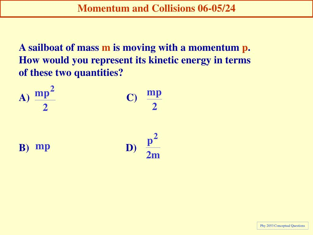 Momentum and Collisions 06-05/24