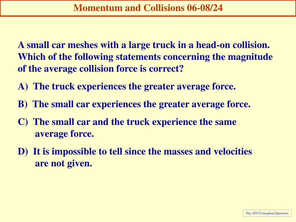 Momentum and Collisions 06-08/24