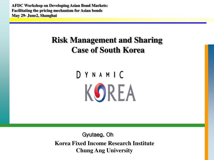 Risk management and sharing case of south korea