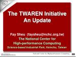 the twaren initiative an update