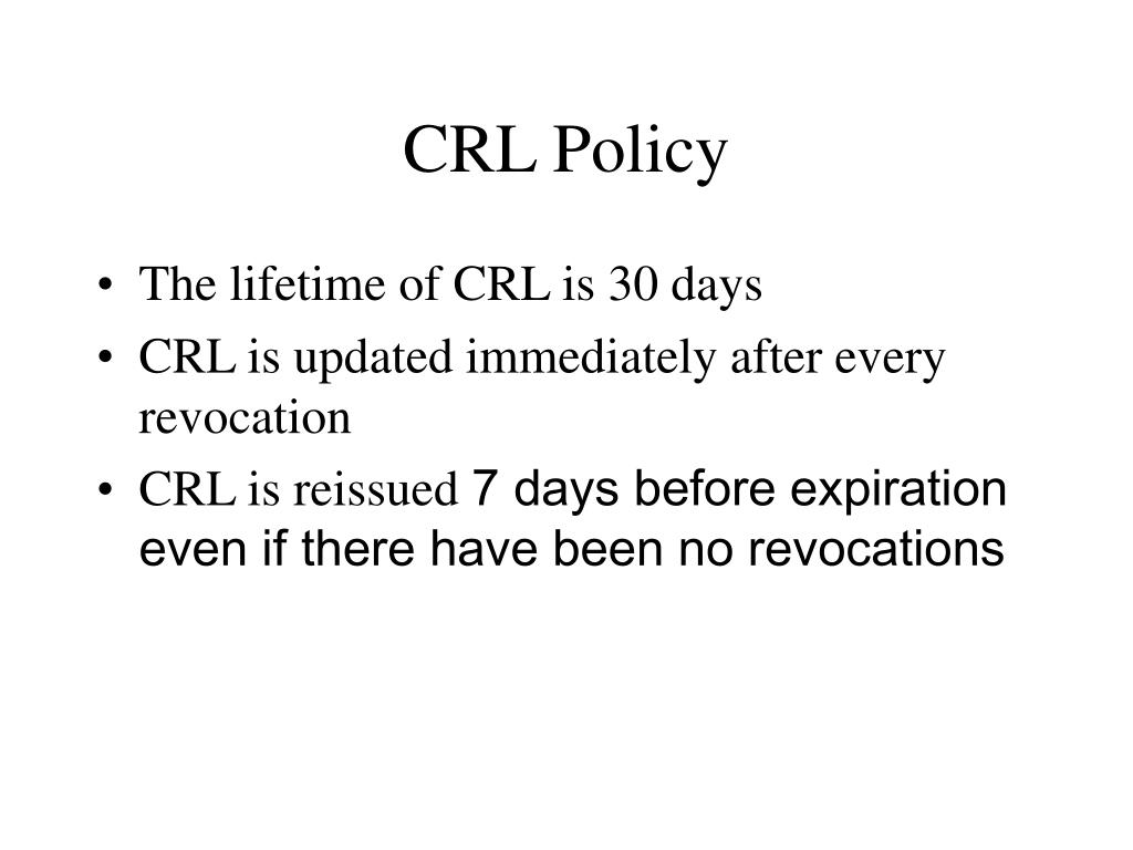 CRL Policy