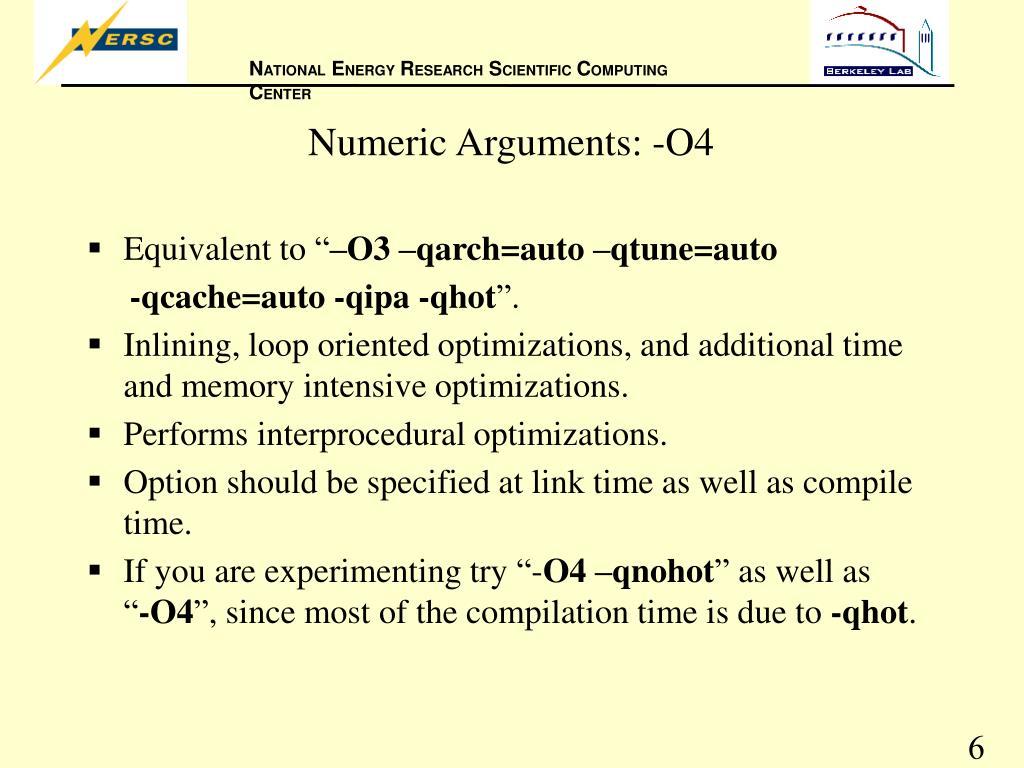 Numeric Arguments: -O4