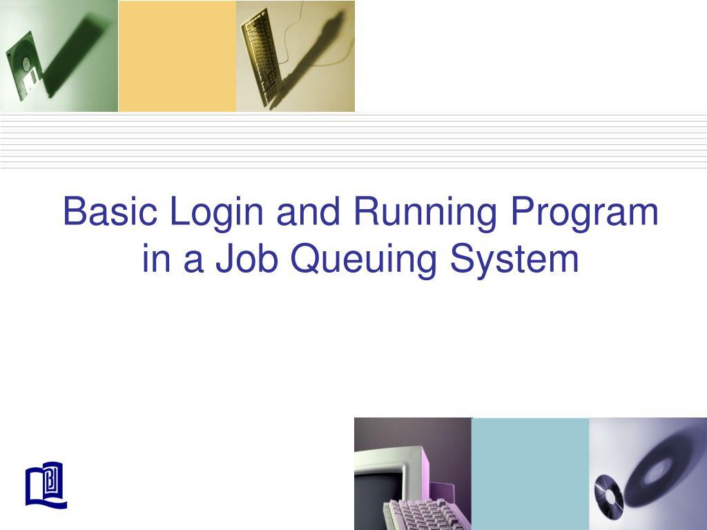 Basic Login and Running Program