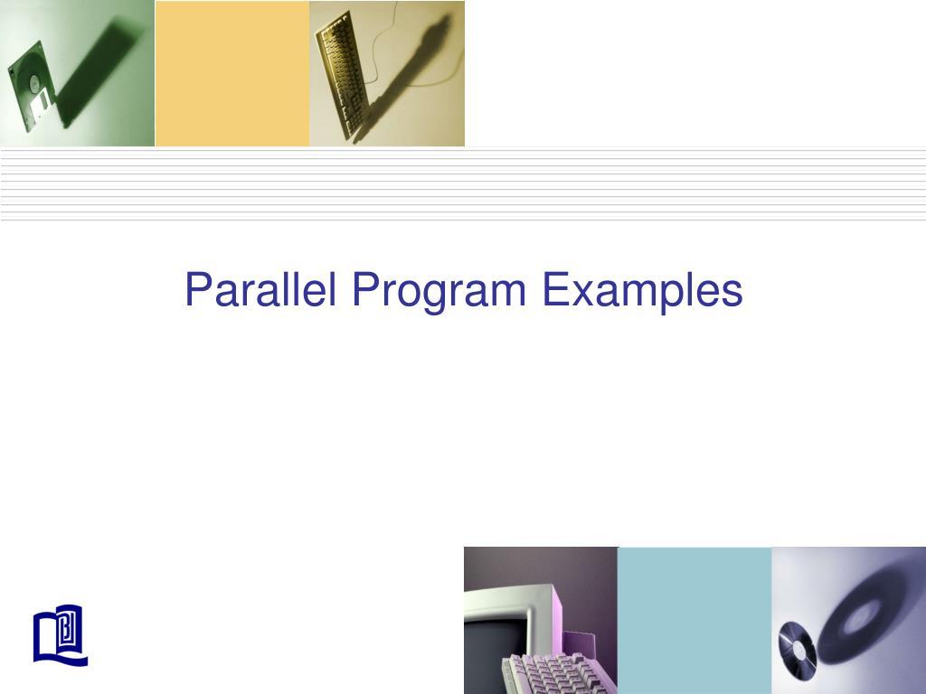 Parallel Program Examples