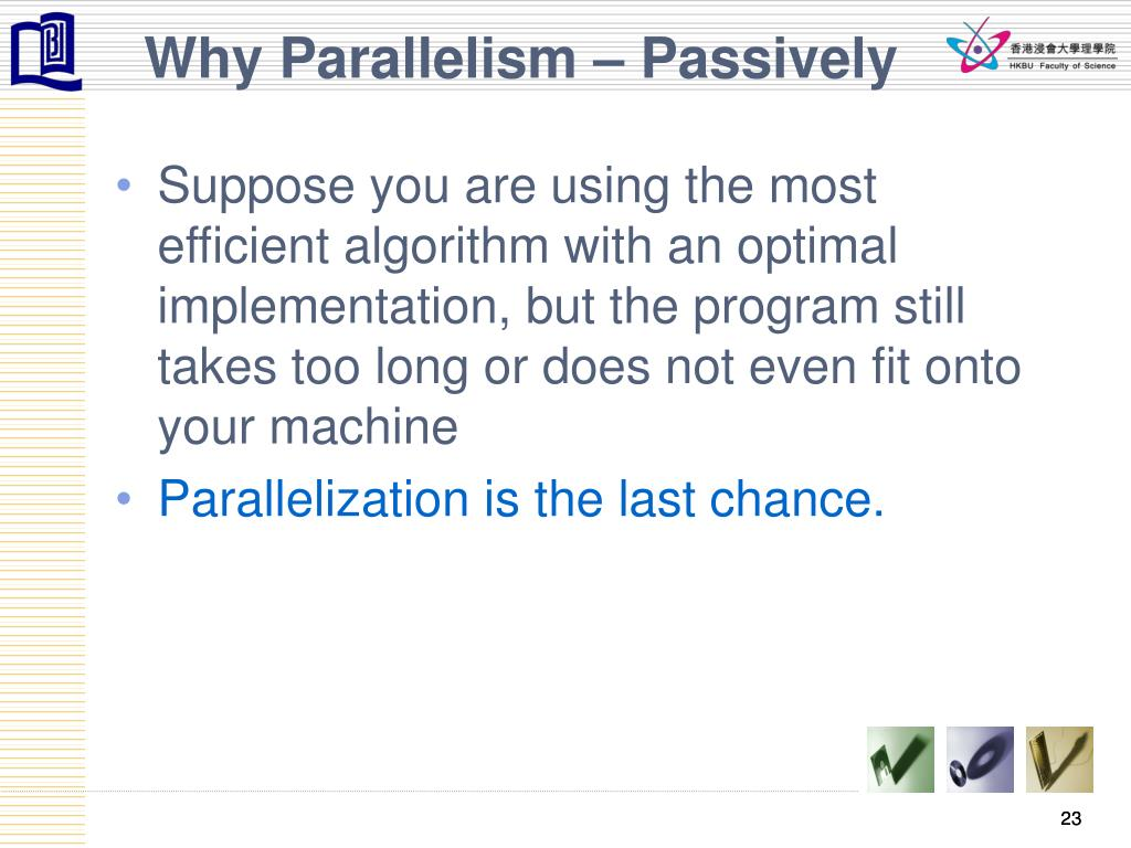 Why Parallelism – Passively