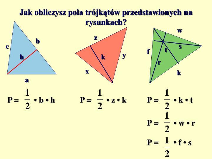 Jak obliczysz pola trójkątów przedstawionych na rysunkach?
