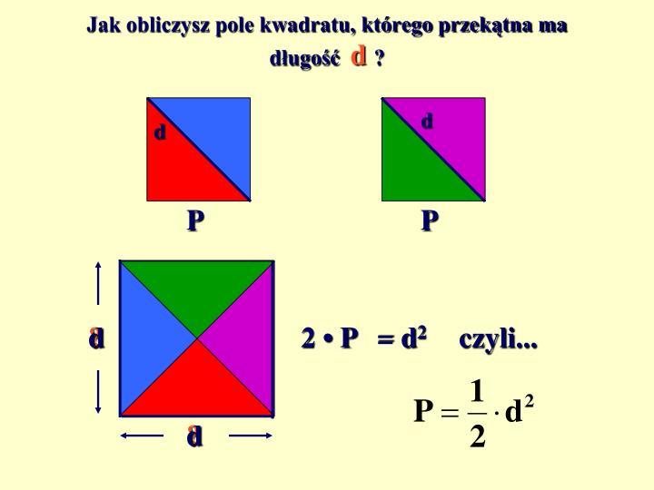 Jak obliczysz pole kwadratu, którego przekątna ma długość