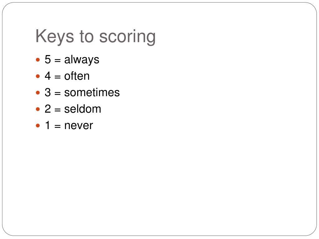Keys to scoring