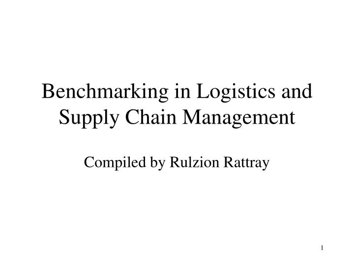 Benchmarking in logistics and supply chain management l.jpg