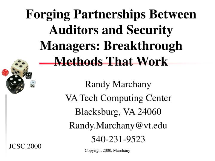 Forging partnerships between auditors and security managers breakthrough methods that work