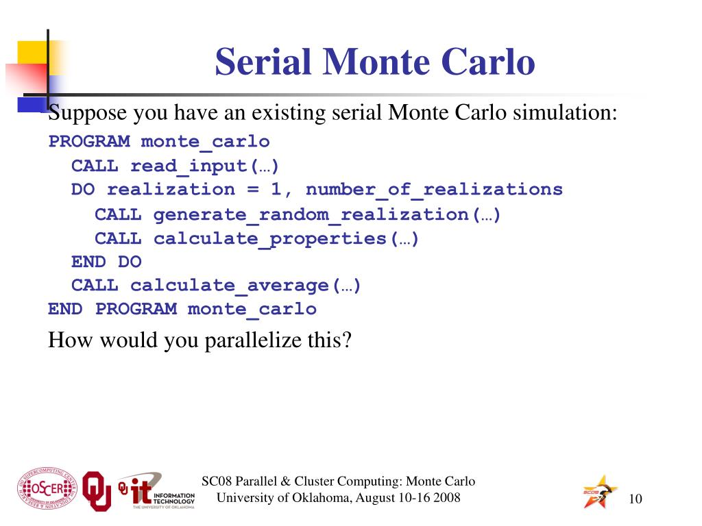Serial Monte Carlo