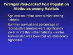 wrangell red backed vole population attributes among habitats