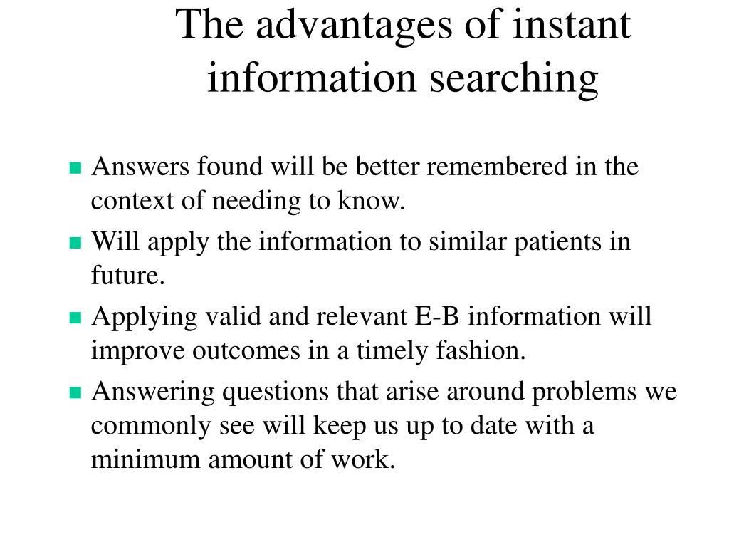 The advantages of instant information searching