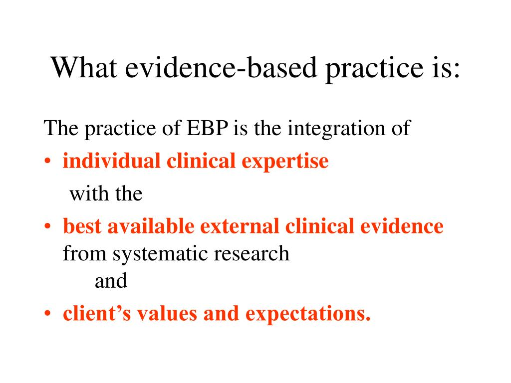 What evidence-based practice is: