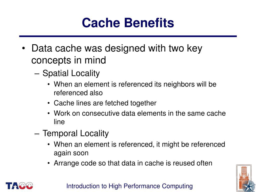 Cache Benefits