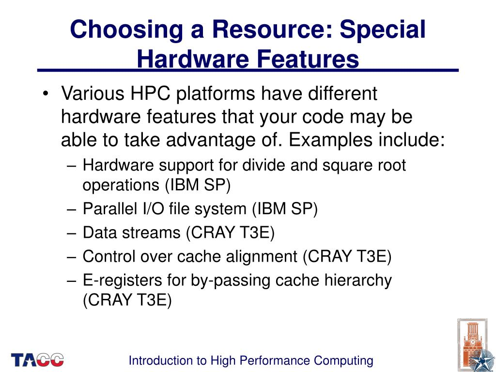 Choosing a Resource: Special Hardware Features