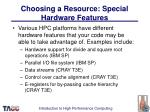 choosing a resource special hardware features