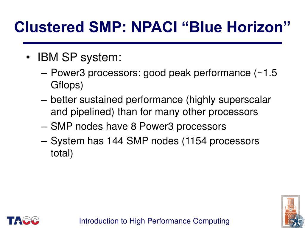 "Clustered SMP: NPACI ""Blue Horizon"""