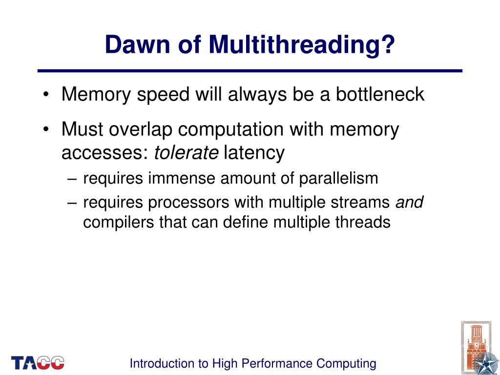 Dawn of Multithreading?