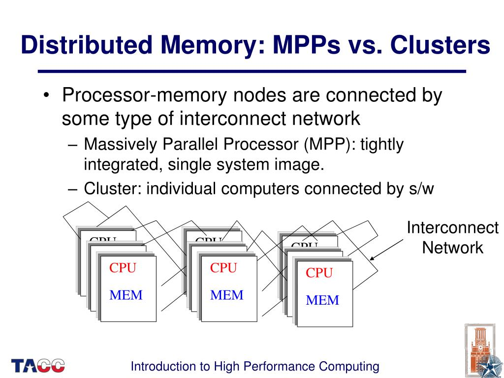 Distributed Memory: MPPs vs. Clusters