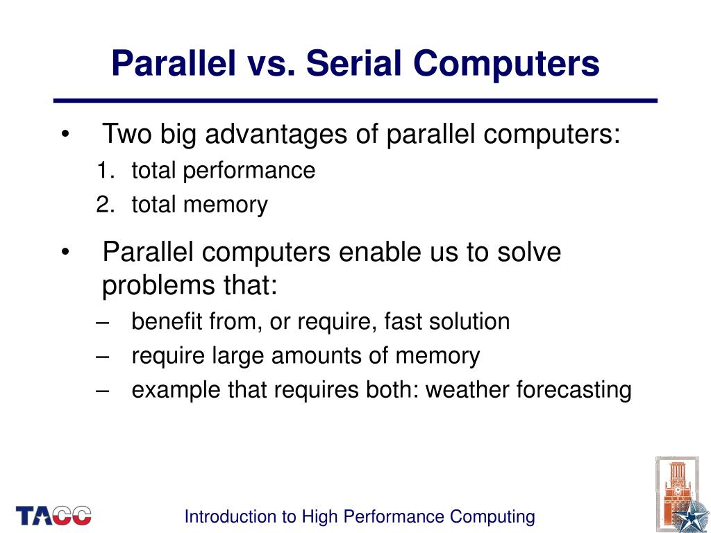 Parallel vs. Serial Computers