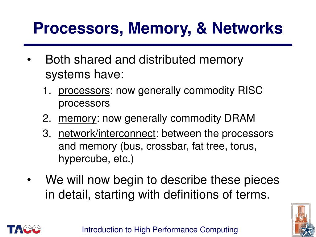 Processors, Memory, & Networks