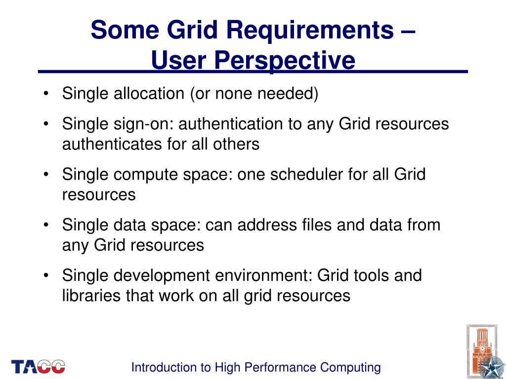 Some Grid Requirements –