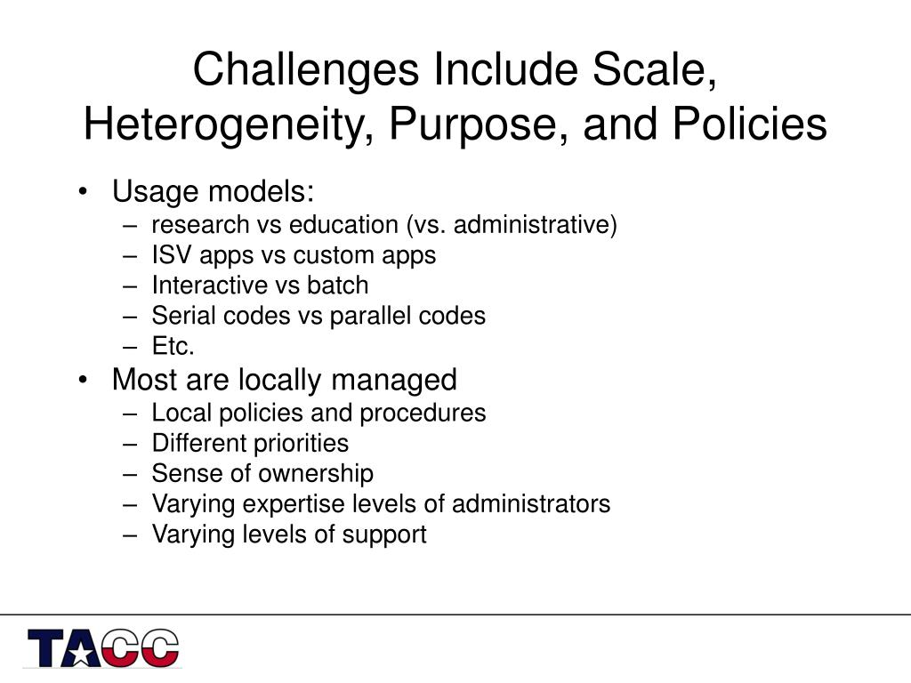 Challenges Include Scale, Heterogeneity, Purpose, and Policies
