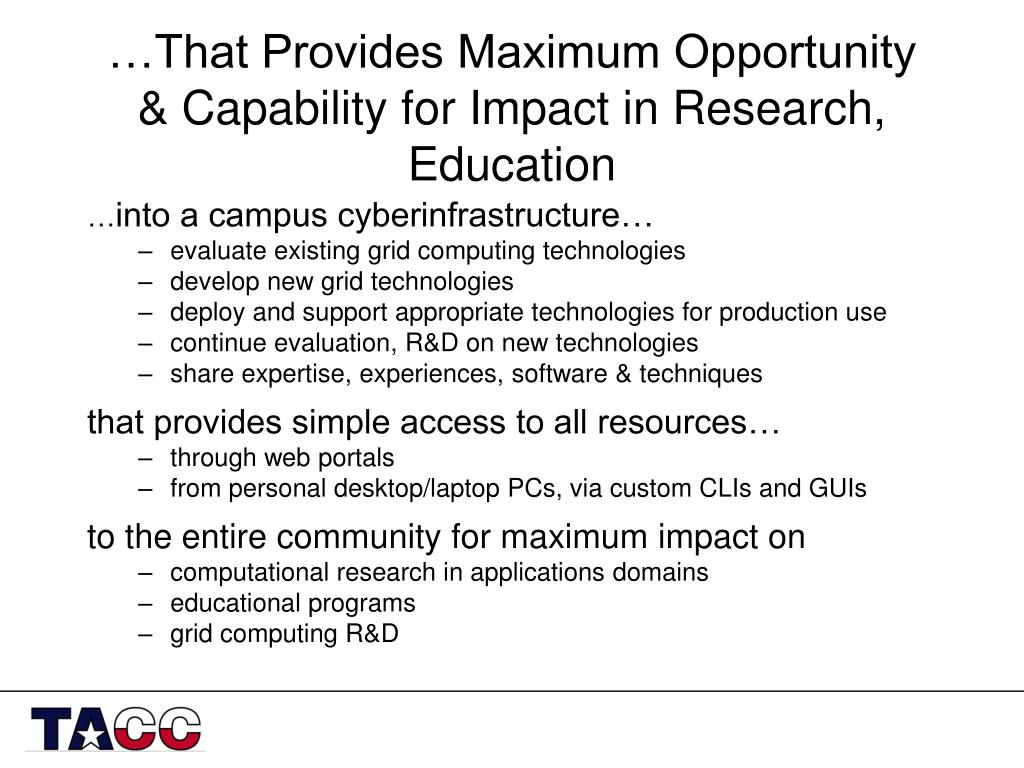 …That Provides Maximum Opportunity & Capability for Impact in Research,  Education