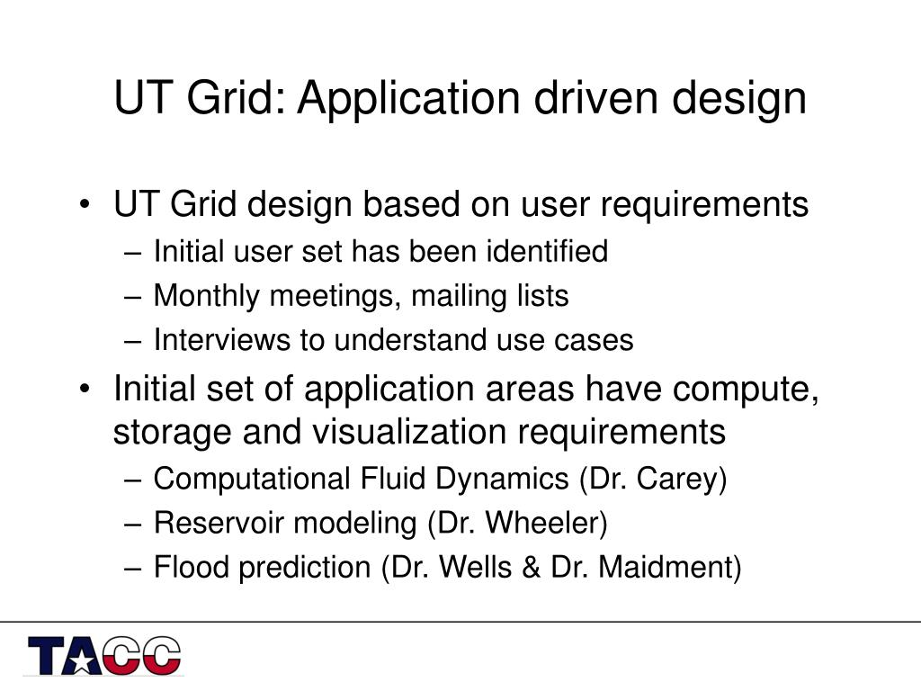 UT Grid: Application driven design