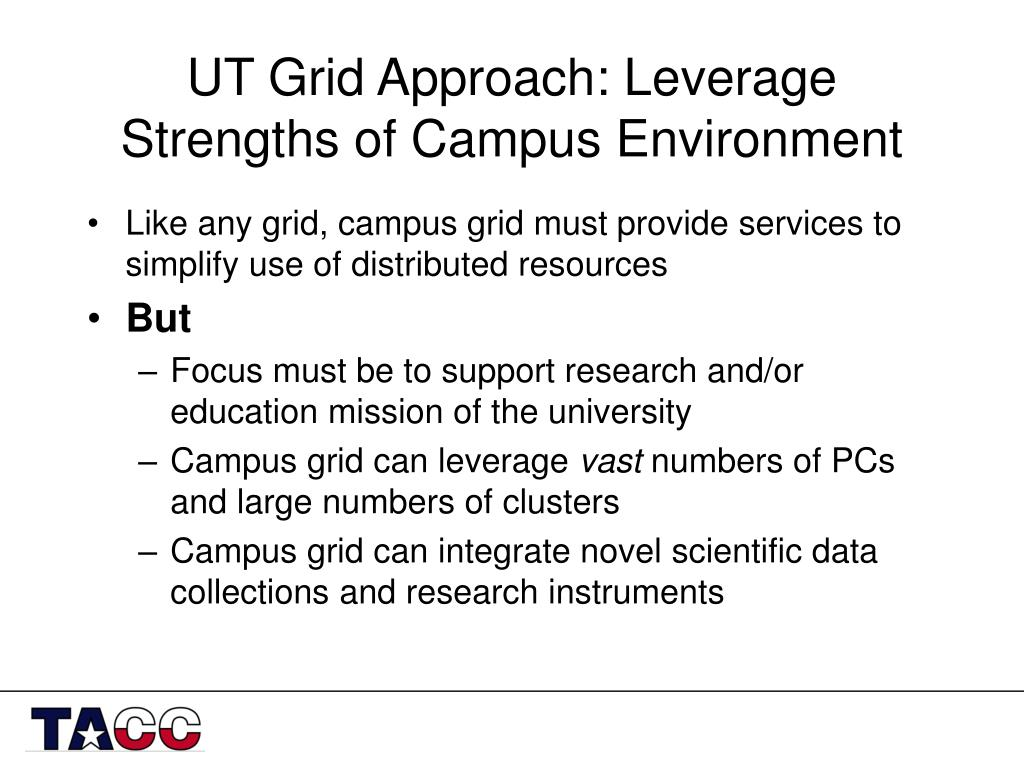 UT Grid Approach: Leverage Strengths of Campus Environment