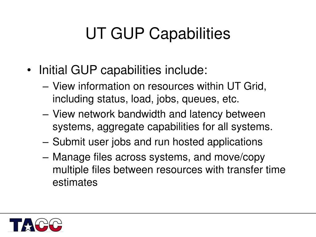 UT GUP Capabilities