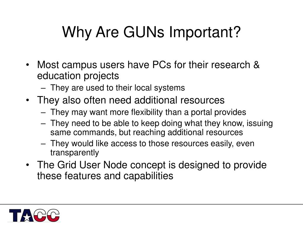 Why Are GUNs Important?