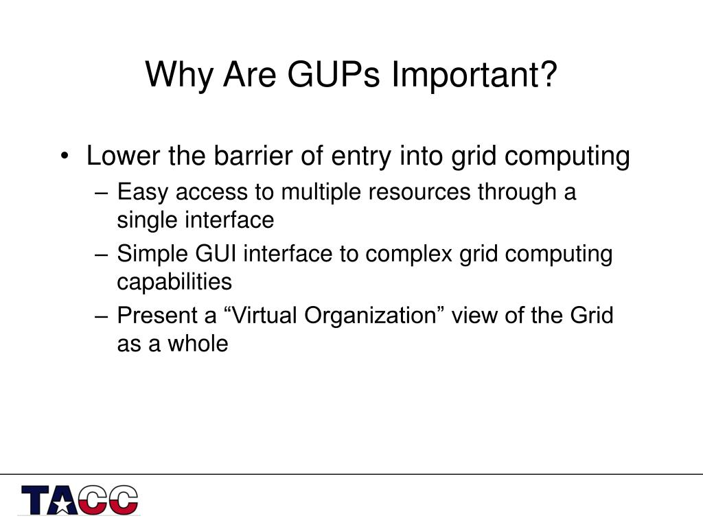 Why Are GUPs Important?