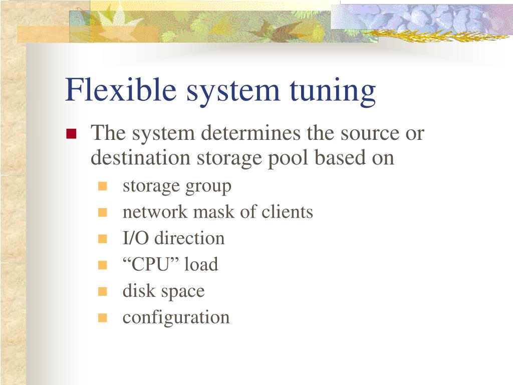Flexible system tuning