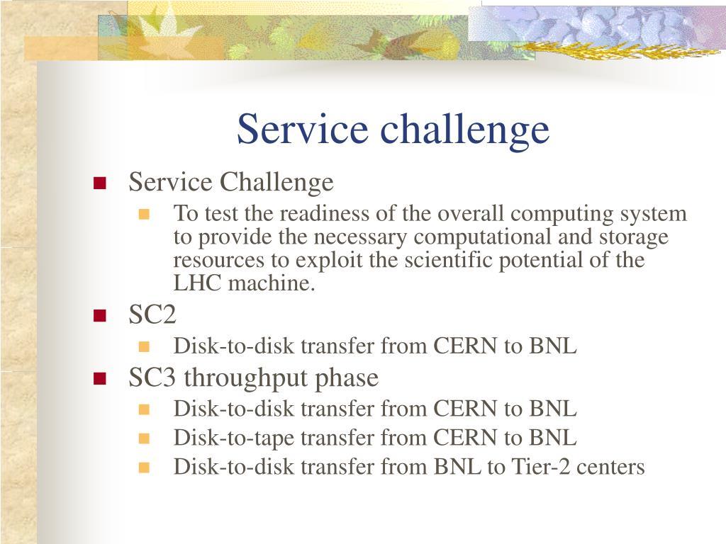 Service challenge