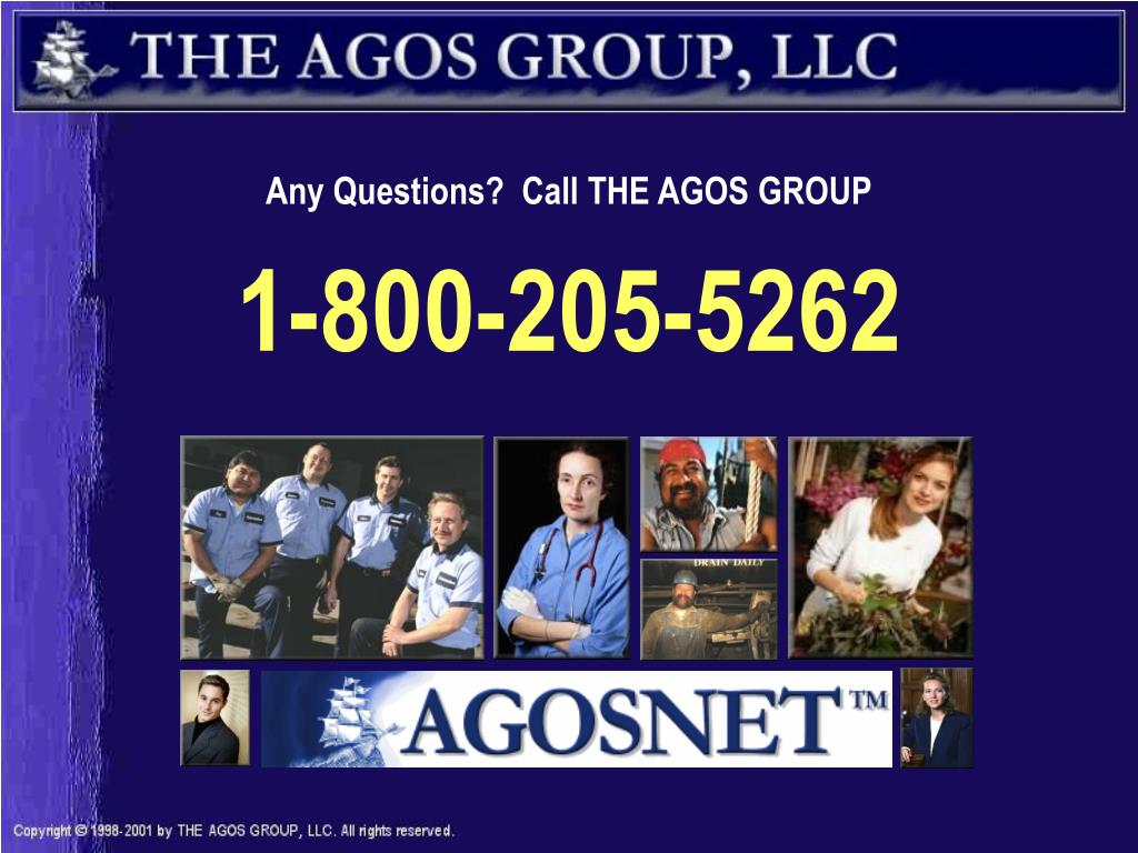 Any Questions?  Call THE AGOS GROUP