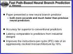 fast path based neural branch prediction j himenez