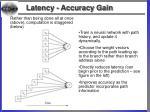latency accuracy gain