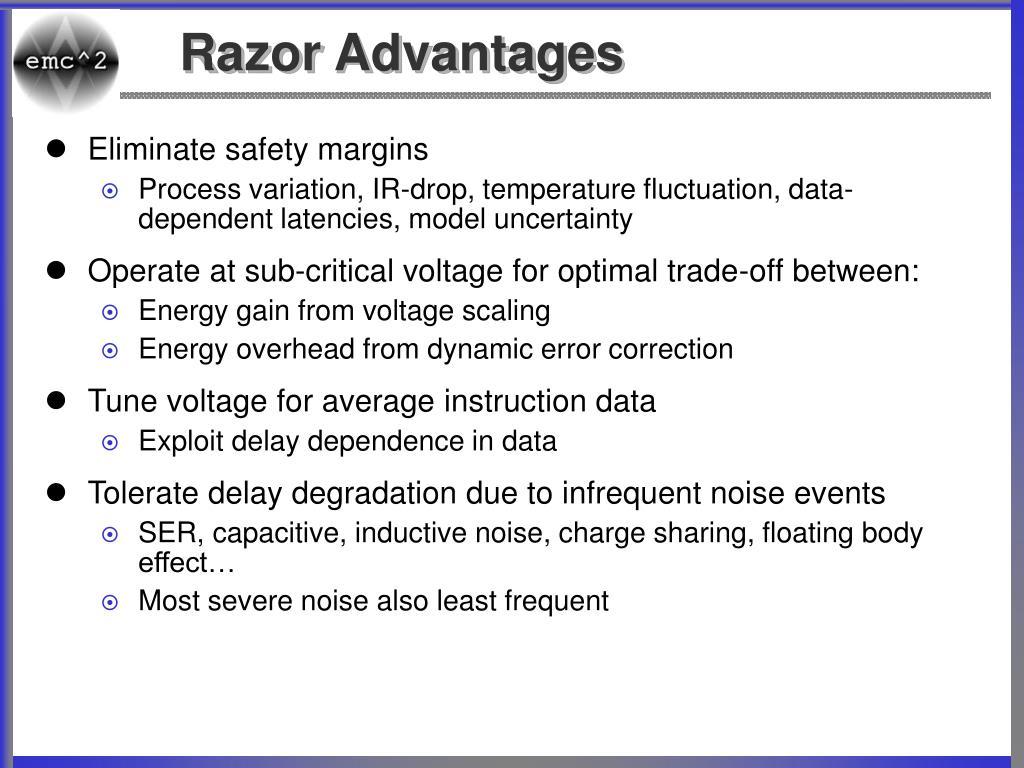 Razor Advantages