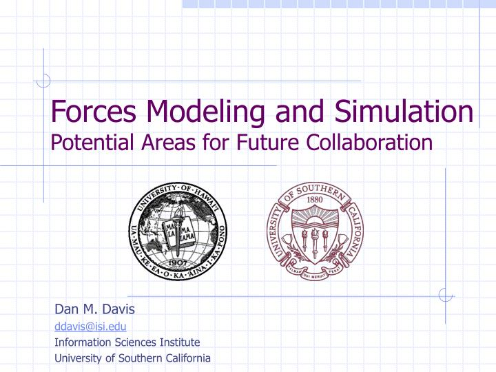 Forces modeling and simulation potential areas for future collaboration l.jpg