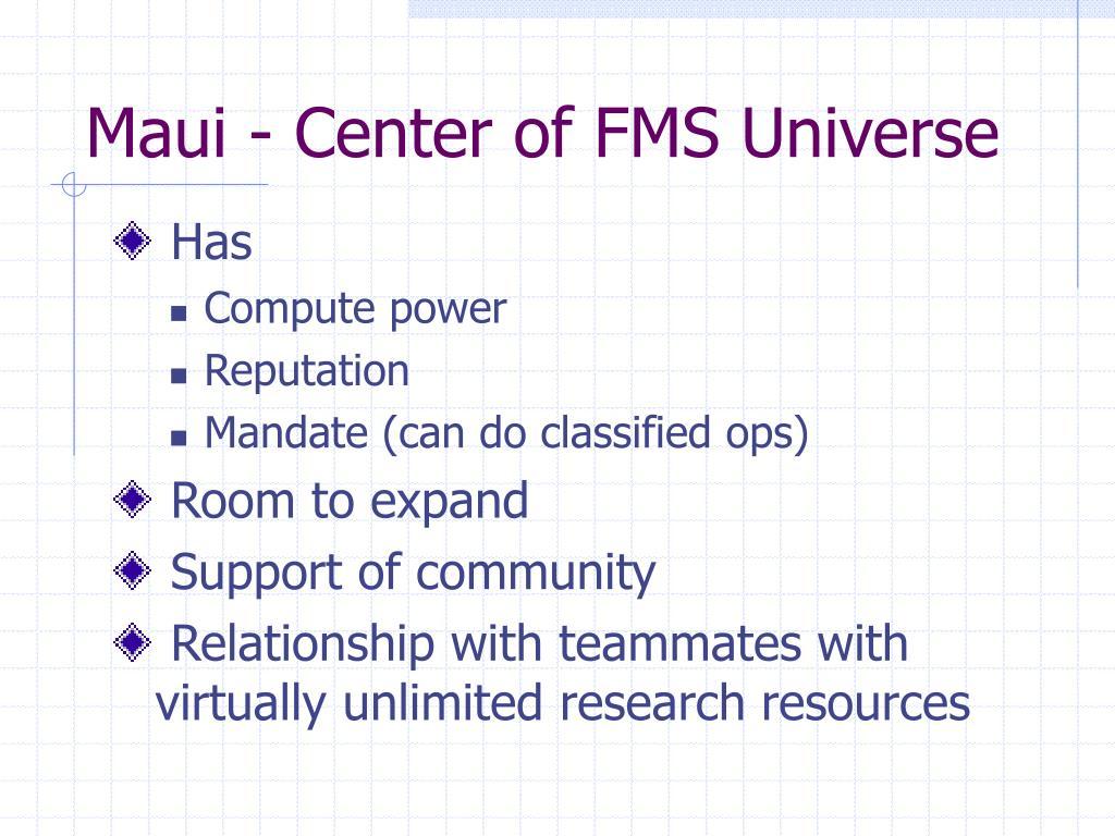 Maui - Center of FMS Universe