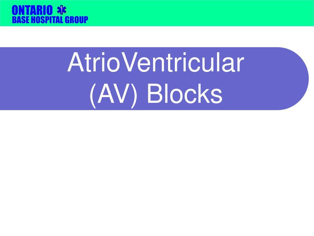 AtrioVentricular (AV) Blocks