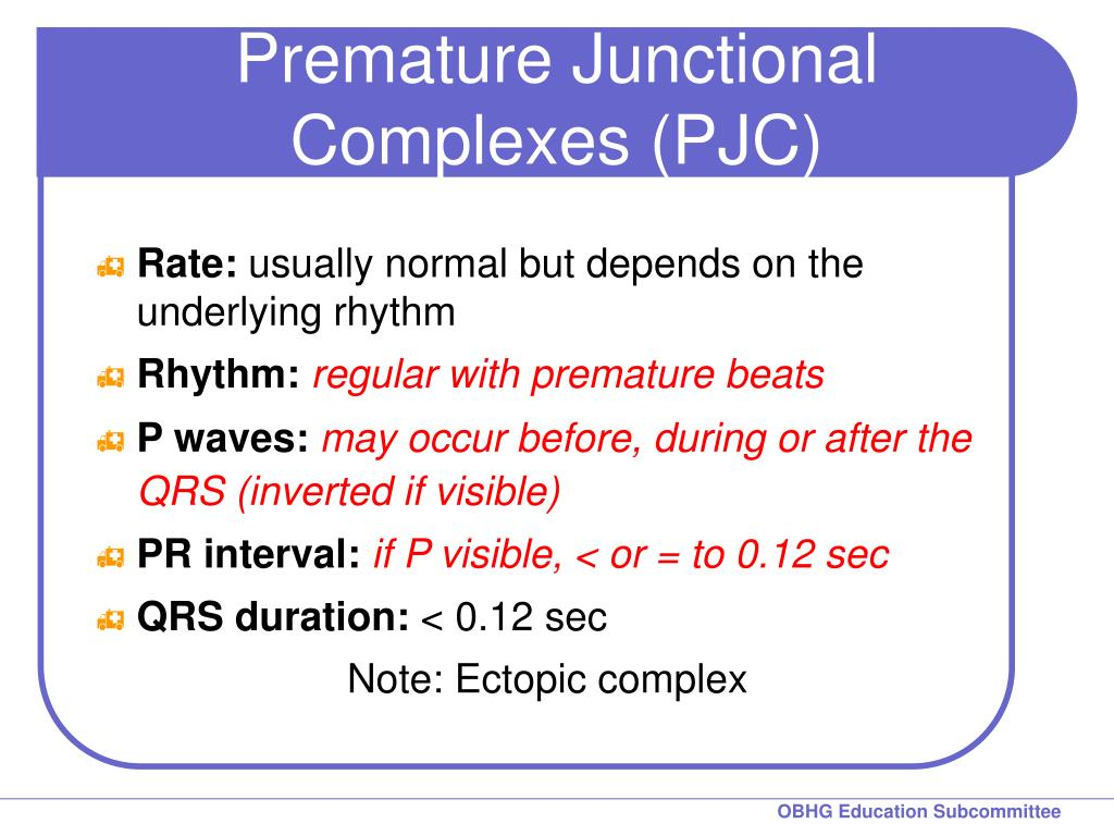 Premature Junctional Complexes (PJC)