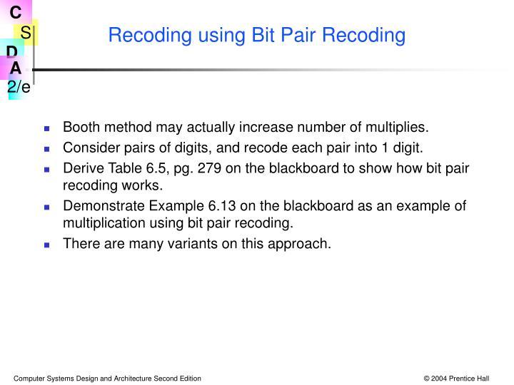 Recoding using Bit Pair Recoding